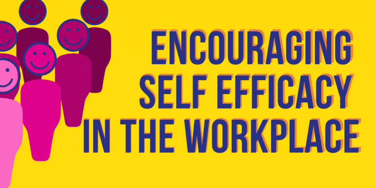 Encouraging self efficacy in the workplace, jenny campbell, workplace, resilience, wellbeing, staff wellbeing, self-efficacy
